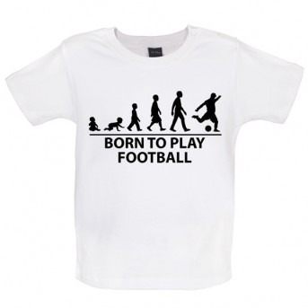 Born To Play Football - Baby and Toddler T-shirt - White