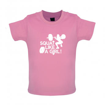 Squat like a girl baby t-shirt, bubblegum pink
