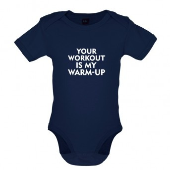Your Workout is my Warm Up baby bodysuit, Nautical Navy