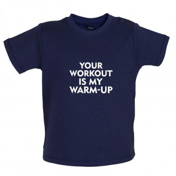 Your Workout is my Warm Up t shirt, Nautical Navy