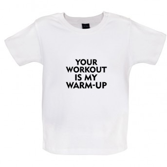 Your Workout is my Warm Up t shirt, White